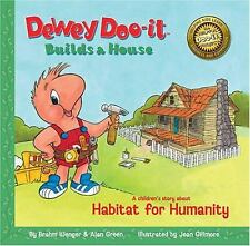 Dewey Doo-It Builds a House : A Children's Story about Habitat for Humanity