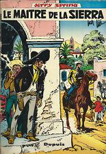 RARE EO 1962 TRÈS BEL ÉTAT + JIJÉ + JERRY SPRING N° 10 : LE MAÎTRE DE LA SIERRA