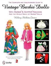 Complete & Unauthorized Guide to Vintage Barbie Dolls with Barbie & Skipper Fash