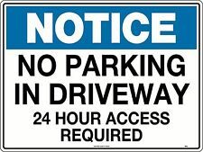 Notice No Parking In Driveway 24 Hour Access Required Sign 600x450mm Metal 161LM