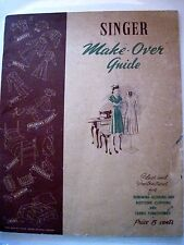 1942 Singer Sewing Machine Make-Over Guide for Altering and Restyling Clothes *