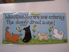 SMILEY SIGNS - HANGING SIGN - YOU ARE NOW ENTERING DOGGY DROOL ZONE