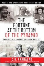The Fortune at the Bottom of the Pyramid : Eradicating Poverty Through Profits …
