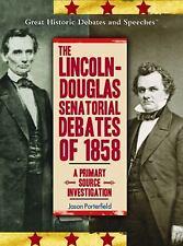 The Lincoln-Douglas Senatorial Debates of 1858:A Primary Source Investigation