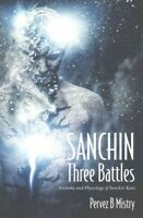 Sanchin Three Battles : Anatomy and Physiology of Sanchin Kata, Paperback by ...