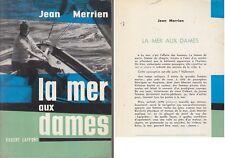 C1 MER Jean MERRIEN La MER AUX DAMES Epuise 1961 FEMINISME Voile MARINE