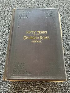 Fifty Years in the Church of Rome Chiniquy 1885 Hardcover