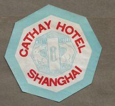 CATHAY HOTEL SHANGHAI CHINA  LUGGAGE LABEL 1930