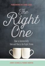 The Right One: How to Successfully Date and Marry the Right Person (Hardback or