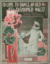 I'd Love To Dance An Old Fashioned Waltz, 1918, vintage sheet music
