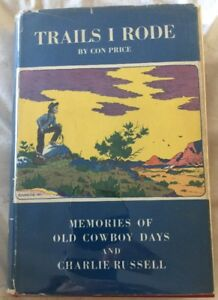 TRAILS I RODE By Con Price 1947,  SIGNED 1st Ed Illust. Charles Russell HCDJ