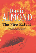 David Almond - The Fire Eaters - Signed - UK First First Edition HBK