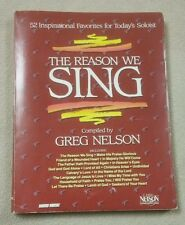 THE REASON WE SING 52 Inspirational Favorites Soloist GREG NELSON Songbook Music