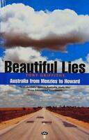 Beautiful Lies: Australia from Menzies to Howard by Tony Griffiths History Book