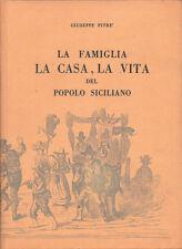 1969 – PITRÈ, LA FAMIGLIA, LA CASA, LA VITA DEL POPOLO SICILIANO – SICILIA USI