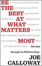 Be the Best at What Matters Most: The Only Strategy You will Ever Need, Calloway