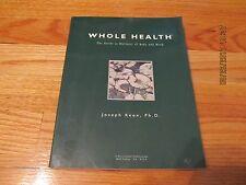 1997 WHOLE HEALTH-GUIDE TO WELLNESS BODY & MIND- JOSEPH KEON Parissound CA SC