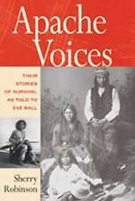 Apache Voices: Their Stories of Survival as Told to Eve Ball by Sherry Robinson (Paperback, 2003)