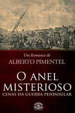 O Anel Misterioso - Cenas Da Guerra Peninsular by Alberto Pimentel (2016,...