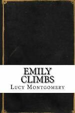 Emily Climbs by Lucy Montgomery (2016, Paperback)