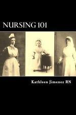 Nursing 101 by Kathleen Jimenez (2013, Paperback)