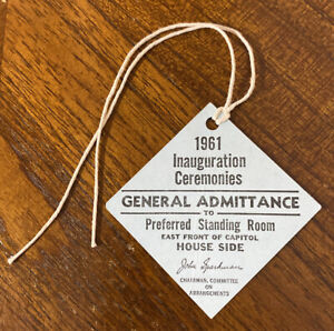 1961 JFK JOHN F. KENNEDY OFFICIAL INAUGURATION GENERAL ADMISSION TICKET