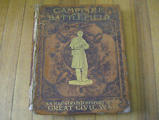 Campfire and Battlefield - An Illustrated History of the Great Civil War c. 1894