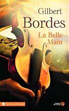 La Belle Main - 272 pages - de Gilbert BORDES - NEUF.