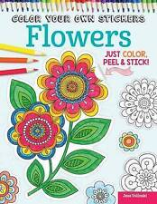 Color Your Own Stickers Flowers by Jess Volinski BRAND NEW BOOK (Paperback 2015)