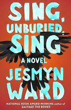 Sing Unburied Sing: A Novel NEW Hardcover