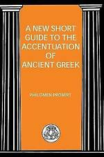 Short Guide to the Accentuation of Ancient Greek by P Probert (Paperback, 2003)