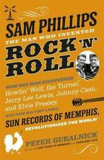 Sam Phillips: The Man Who Invented Rock 'n' Roll by Guralnick, Peter | Paperback