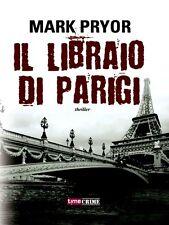 Il libraio di Parigi. Thriller di Mark Pryor - Rilegato Ed. TimeCrime