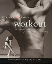 NYC Ballet Workout: Fifty Stretches And Exercises Anyone Can Do For A Strong, Gr