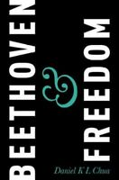 Beethoven & Freedom, Hardcover by Chua, Daniel K. L., Brand New, Free P&P in ...