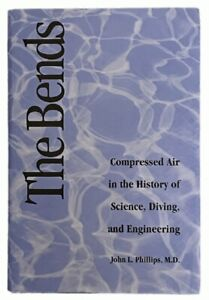 The Bends: Compressed Air in the History of Science, Diving, and Engineering