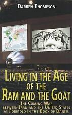 Living in the Age of the Ram and the Goat: The Coming War Between Iran and the