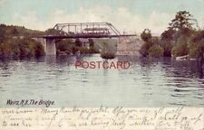 pre-1907 WEIRS, N. H. THE BRIDGE 1908