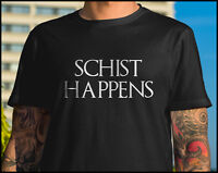 Schist Happens Tee Geology Shirt Gift For Geologist Funny Science