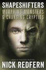 Shapeshifters: Morphing Monsters & Changing Cryptids (Paperback or Softback)