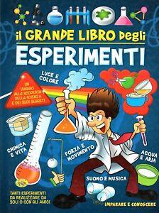 IL GRANDE LIBRO DEGLI ESPERIMENTI - Giochi - Attività - Bambini