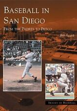 Baseball in San Diego:  From the Padres to Petco (Images of Baseball), Swank, Bi