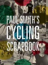 PAUL SMITH'S CYCLING SCRAPBOOK - SMITH, PAUL/ WILLIAMS, RICHARD (EDT)/ MILLAR, D