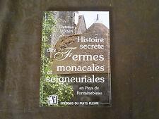 CHRISTIAN VOISIN HISTOIRE SECRETE DES FERMES MONACALES EN PAYS DE FONTAINEBLEAU