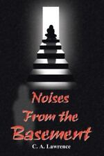Noises from the Basement by C. A. Lawrence (2002, Paperback)