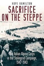 Sacrifice on the Steppe : The Italian Alpine Corps in the Stalingrad NOT BOOKCLU