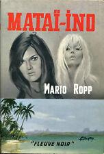 Fleuve Noir Grands Romans - Mario Ropp - Mataï-Ino - EO 1968
