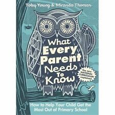 What Every Parent Needs to Know: How to Help Your Child Get the Most out of Prim