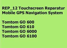 REP_12 Touchscreen Reparatur Navigation System Tomtom GO 600 / 610 / 6000 / 6100