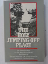 The holy jumping-off place: An introduction to the way of the heart, revealed by